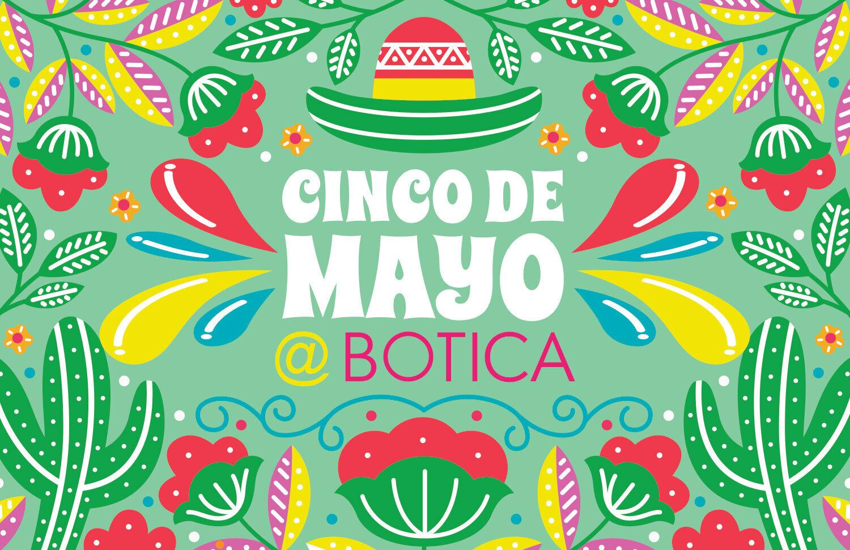 BOTICA Cinco de Mayo